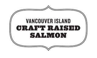 mark for VANCOUVER ISLAND CRAFT RAISED SALMON, trademark #85495090