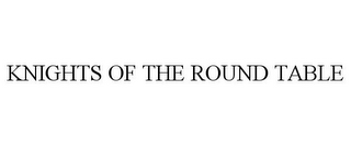 mark for KNIGHTS OF THE ROUND TABLE, trademark #85495120