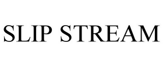 mark for SLIP STREAM, trademark #85495659