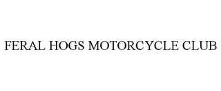 mark for FERAL HOGS MOTORCYCLE CLUB, trademark #85495847