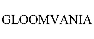 mark for GLOOMVANIA, trademark #85496324