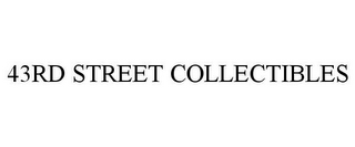 mark for 43RD STREET COLLECTIBLES, trademark #85496570