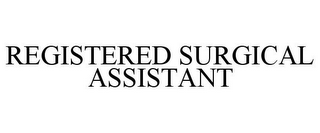mark for REGISTERED SURGICAL ASSISTANT, trademark #85496669