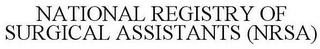mark for NATIONAL REGISTRY OF SURGICAL ASSISTANTS (NRSA), trademark #85496674