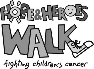 mark for HOPE & HEROES WALK FIGHTING CHILDREN'S CANCER, trademark #85496800