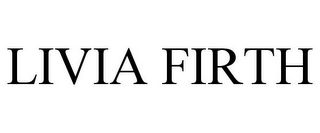 mark for LIVIA FIRTH, trademark #85497598