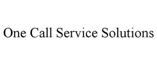 mark for ONE CALL SERVICE SOLUTIONS, trademark #85497613