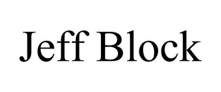 mark for JEFF BLOCK, trademark #85498243