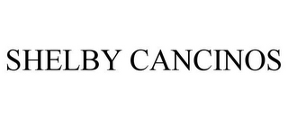 mark for SHELBY CANCINOS, trademark #85498284