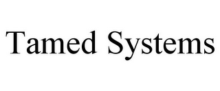 mark for TAMED SYSTEMS, trademark #85498356