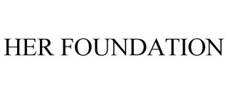 mark for HER FOUNDATION, trademark #85498375