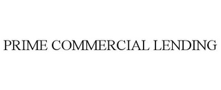 mark for PRIME COMMERCIAL LENDING, trademark #85498473
