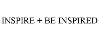 mark for INSPIRE + BE INSPIRED, trademark #85498652