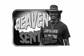 mark for HEAVEN SENT FRIED CHICKEN GOD IS GOOD ALL THE TIME, trademark #85498661