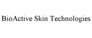 mark for BIOACTIVE SKIN TECHNOLOGIES, trademark #85498689