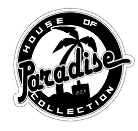 mark for HOUSE OF PARADISE COLLECTION H.O.P, trademark #85499539