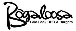 mark for BOGALOOSA LAID BACK BBQ & BURGERS, trademark #85499629