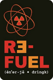 mark for RE-FUEL (EN'ER-JE · DRINGK), trademark #85499725