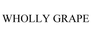 mark for WHOLLY GRAPE, trademark #85500399