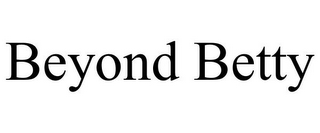 mark for BEYOND BETTY, trademark #85500909