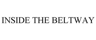 mark for INSIDE THE BELTWAY, trademark #85501144