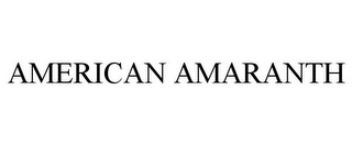 mark for AMERICAN AMARANTH, trademark #85501275