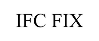 mark for IFC FIX, trademark #85501289
