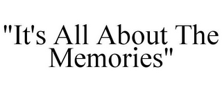 "mark for ""IT'S ALL ABOUT THE MEMORIES"", trademark #85501501"