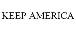 mark for KEEP AMERICA, trademark #85501732