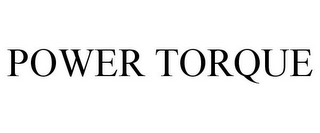 mark for POWER TORQUE, trademark #85502425