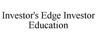 mark for INVESTOR'S EDGE INVESTOR EDUCATION, trademark #85502548