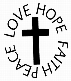 mark for LOVE HOPE FAITH PEACE, trademark #85503594