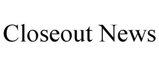 mark for CLOSEOUT NEWS, trademark #85503617