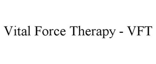 mark for VITAL FORCE THERAPY - VFT, trademark #85504675