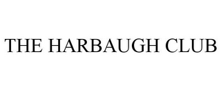 mark for THE HARBAUGH CLUB, trademark #85504904