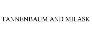 mark for TANNENBAUM AND MILASK, trademark #85505623