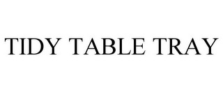 mark for TIDY TABLE TRAY, trademark #85505675