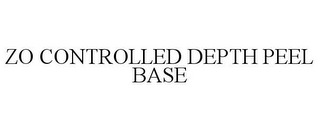 mark for ZO CONTROLLED DEPTH PEEL BASE, trademark #85505983