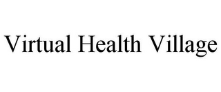 mark for VIRTUAL HEALTH VILLAGE, trademark #85506310