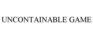 mark for UNCONTAINABLE GAME, trademark #85506566