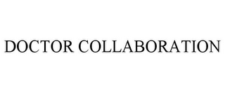 mark for DOCTOR COLLABORATION, trademark #85506632