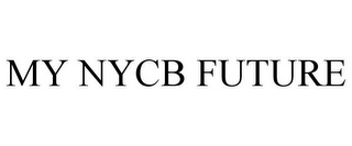 mark for MY NYCB FUTURE, trademark #85508315