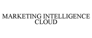 mark for MARKETING INTELLIGENCE CLOUD, trademark #85508560