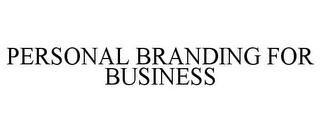 mark for PERSONAL BRANDING FOR BUSINESS, trademark #85508688