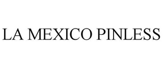 mark for LA MEXICO PINLESS, trademark #85508867