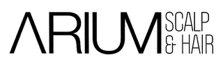 mark for ARIUM SCALP & HAIR, trademark #85509219