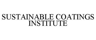 mark for SUSTAINABLE COATINGS INSTITUTE, trademark #85509468