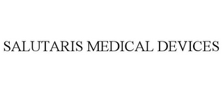 mark for SALUTARIS MEDICAL DEVICES, trademark #85509533