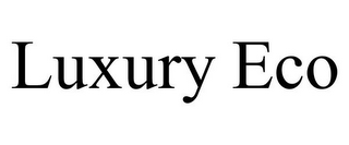 mark for LUXURY ECO, trademark #85509900