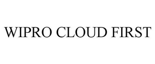 mark for WIPRO CLOUD FIRST, trademark #85510419